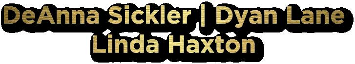 Deanna Sickler | Dyan Sickler | Linda Haxton Logo