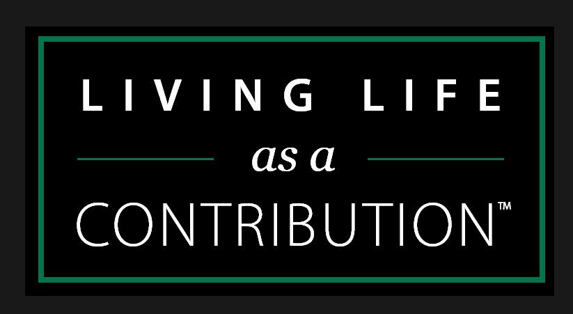 Living Life as a Contribution